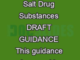 Guidance for Industry Naming of Drug Products Containing Salt Drug Substances DRAFT GUIDANCE This guidance document is being di stributed for comment purposes only