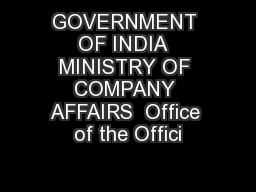 GOVERNMENT OF INDIA  MINISTRY OF COMPANY AFFAIRS  Office of the Offici