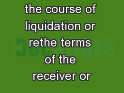 company in the course of liquidation or rethe terms of the receiver or
