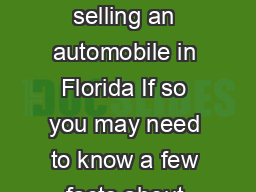 Are you thinking about buying or selling an automobile in Florida If so you may need to know a few facts about how to handle the transaction