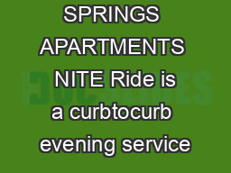 SEVEN SPRINGS APARTMENTS  NITE Ride is a curbtocurb evening service