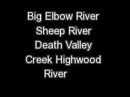 Big Elbow River Sheep River Death Valley Creek Highwood River       PowerPoint PPT Presentation