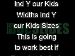 Kids F oot Sizing Chart ind Y our Kids Widths ind Y our Kids Sizes This is going to work best if they don t wiggle
