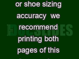 Men s F oot Sizing Chart or shoe sizing accuracy  we recommend printing both pages of this document on