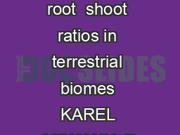Critical analysis of root  shoot ratios in terrestrial biomes KAREL MOKANY  R PowerPoint PPT Presentation