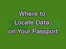 Where to Locate Data on Your Passport PowerPoint PPT Presentation