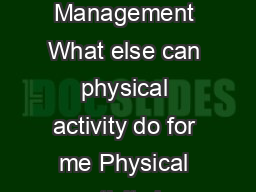 continued ANSWERS by heart Lifestyle Risk Reduction Fitness Weight Management What else can physical activity do for me Physical activity is associated with these benets TETEYUET U BEDMUE IEYUMEEEYDTE