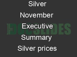 ScotiaMocatta Precious Metals  Forecast Silver November  Executive Summary  Silver prices have been under pressure this year