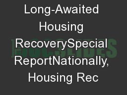 The Long-Awaited Housing RecoverySpecial ReportNationally, Housing Rec