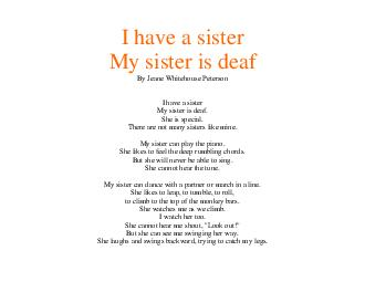 I have a sister My sister is deaf By Jeane Whitehouse Peterson I have a sister My sister is deaf