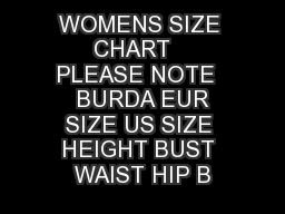 WOMENS SIZE CHART   PLEASE NOTE   BURDA EUR SIZE US SIZE HEIGHT BUST WAIST HIP B