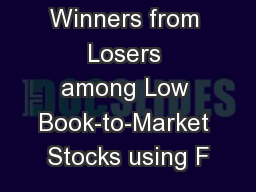 Separating Winners from Losers among Low Book-to-Market Stocks using F