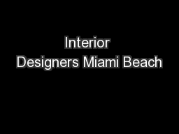 Interior Designers Miami Beach PDF document - DocSlides