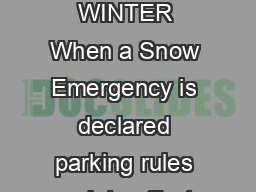 Snow Emergency DONT GET TOWED THIS WINTER When a Snow Emergency is declared parking rules go into effect so plows can clear the streets