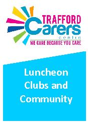 There are luncheon clubs in most areas of Trafford. Luncheon