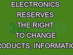 SAMSUNG ELECTRONICS RESERVES THE RIGHT TO CHANGE PRODUCTS, INFORMATION