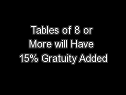 Tables of 8 or More will Have 15% Gratuity Added