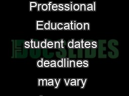 Continuing and Professional Education student dates  deadlines may vary please see your advisor