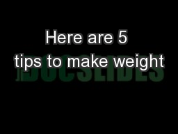 Here are 5 tips to make weight
