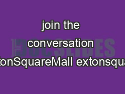 join the conversation ExtonSquareMall extonsquare