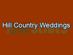 Hill Country Weddings PowerPoint PPT Presentation