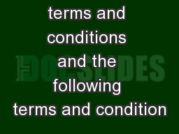 The General terms and conditions and the following terms and condition PowerPoint PPT Presentation