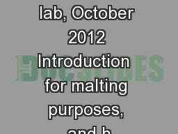 Stockinger lab, October 2012 Introduction  for malting purposes, and h