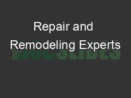 Repair and Remodeling Experts PowerPoint PPT Presentation