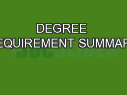 DEGREE REQUIREMENT SUMMARY