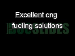 Excellent cng fueling solutions