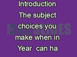 Subject Matters Post subject choices for applications to Cambridge University Introduction The subject choices you make when in Year  can ha ve a significant impact on the course options avail able to PowerPoint PPT Presentation