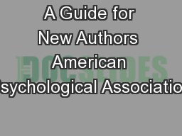 A Guide for New Authors American Psychological Association