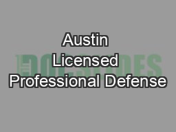 Austin Licensed Professional Defense PDF document - DocSlides