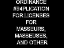 ORDINANCE #94PLICATION FOR LICENSES FOR MASSEURS, MASSEUSES, AND OTHER