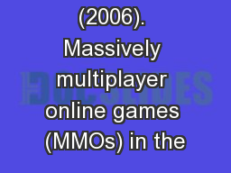 Delwiche, A. (2006). Massively multiplayer online games (MMOs) in the