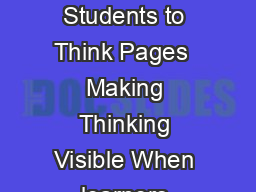 February  February   Volume   Number Teaching Students to Think Pages  Making Thinking Visible When learners speak write or draw their ideas they deepen their cognition