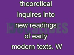 recent theoretical inquires into new readings of early modern texts. W PDF document - DocSlides