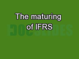 The maturing of IFRS PDF document - DocSlides