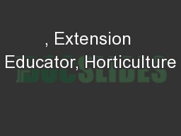 , Extension Educator, Horticulture PDF document - DocSlides