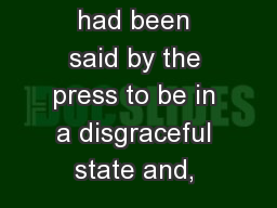 had been said by the press to be in a disgraceful state and,
