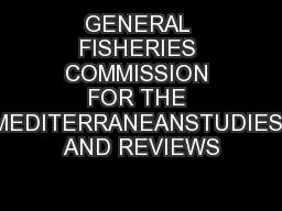 GENERAL FISHERIES COMMISSION FOR THE MEDITERRANEANSTUDIES AND REVIEWS