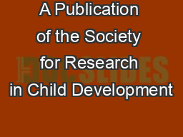 A Publication of the Society for Research in Child Development PowerPoint PPT Presentation