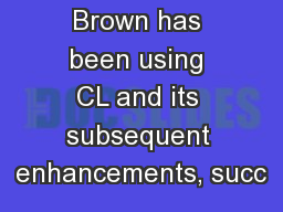Millward Brown has been using CL and its subsequent enhancements, succ