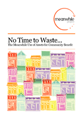 No Time to Waste...The Meanwhile Use of Assets for Community Bene PDF document - DocSlides