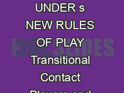 RFU REGULATION   AGE GRADE RUGBY Us NEW RULES OF PLAY UNDER s NEW RULES OF PLAY Transitional Contact Players and match officials must also ensure that RFU Regulation  www