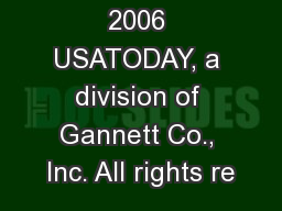 Copyright 2006 USATODAY, a division of Gannett Co., Inc. All rights re PDF document - DocSlides