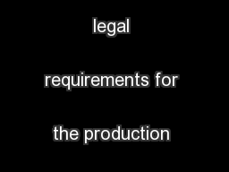 ummary of the legal requirements for the production of Mechanically  .