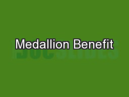 Medallion Benefit PDF document - DocSlides