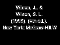 Wilson, J., & Wilson, S. L. (1998). (4th ed.). New York: McGraw-Hill.W PowerPoint PPT Presentation