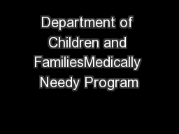 Department of Children and FamiliesMedically Needy Program PowerPoint PPT Presentation